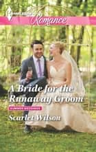 A Bride for the Runaway Groom ebook by Scarlet Wilson