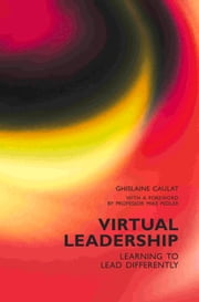 Virtual Leadership - Learning to Lead Differently ebook by Ghislaine Caulat,Mike Pedler