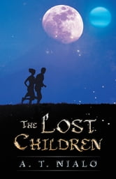 THE LOST CHILDREN ebook by A.T. NIALO