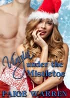 Virgin Under the Mistletoe - Claiming the Virgin, #3 ebook by Paige Warren