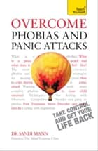 Overcome Phobias and Panic Attacks: Teach Yourself ebook by Sandi Mann