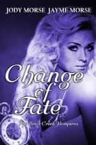 Change of Fate - The Briar Creek Vampires, #4 ebook by Jayme Morse, Jody Morse