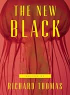 The New Black - A Neo-Noir Anthology ebook by Richard Thomas, Brian Evenson, Benjamin Percy,...