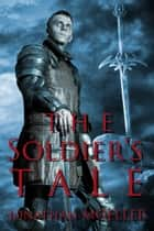 The Soldier's Tale (World of the Frostborn short story) ebook by