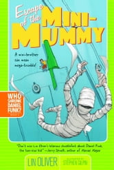 Escape of the Mini-Mummy ebook by Lin Oliver