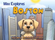 Max Explores Boston ebook by Reji Laberje,Liza Fenech