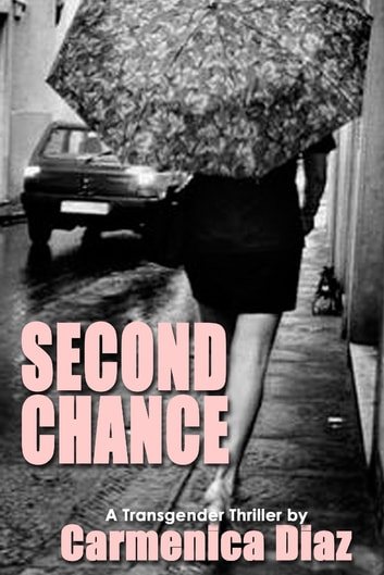 Second Chance: A Transgender Thriller ebook by Carmenica Diaz