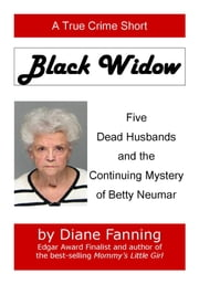 Black Widow - Five Dead Husbands and the Continuing Mystery of Betty Neumar ebook by Diane Fanning