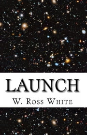 Launch ebook by W. Ross White