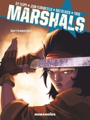 Marshals #4 : Reminiscences ebook by Denis-Pierre Filippi,Jean-Florian Tello,Ruiz Velasco,Tirso