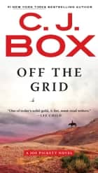 Off the Grid 電子書 by C. J. Box