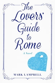 One Day in Rome - A Novel ebook by Mark Lamprell