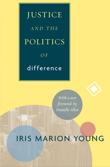 Justice and the Politics of Difference ebook by Iris Marion Young