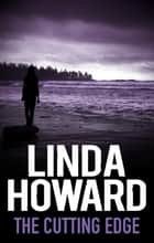 The Cutting Edge ebook by LINDA HOWARD