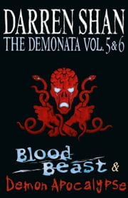 Volumes 5 and 6 - Blood Beast/Demon Apocalypse (The Demonata) ebook by Darren Shan