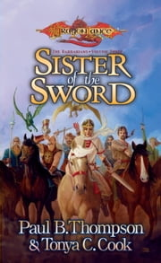 Sister of the Sword - The Barbarians, Book 3 ebook by Paul B. Thompson,Tonya C. Cook