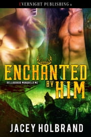 Enchanted by Him ebook by Jacey Holbrand