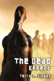 The Dead Effect ebook by Terry Lloyd Vinson
