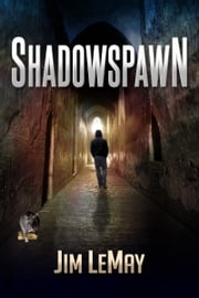 Shadowspawn ebook by Jim LeMay