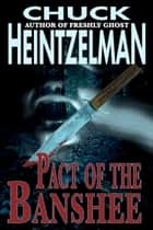 Pact of the Banshee ebook by Chuck Heintzelman