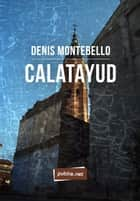 Calatayud ebook by Denis Montebello