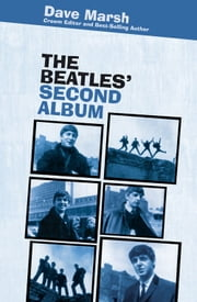 The Beatles' Second Album - n/a ebook by Dave Marsh