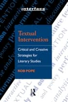 Textual Intervention ebook by Rob Pope