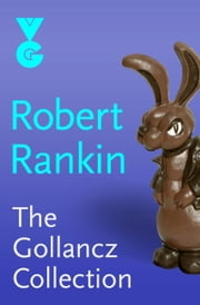 The Gollancz eBook Collection - Eight Fantastic Novels by Robert Rankin ebook by Robert Rankin