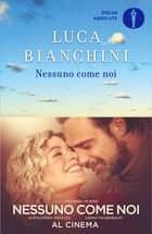 Nessuno come noi eBook by Luca Bianchini