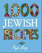 1,000 Jewish Recipes ebook by Faye Levy