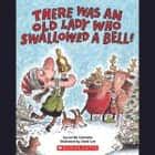 There Was an Old Lady Who Swallowed a Bell! audiobook by Lucille Colandro