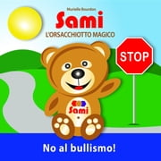 SAMI L'ORSACCHIOTTO MAGICO: No al bullismo! - (Full-Color Edition) eBook by Murielle Bourdon, Murielle Bourdon
