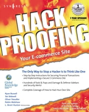 Hack Proofing Your E-commerce Web Site: The Only Way to Stop a Hacker is to Think Like One ebook by Syngress