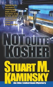 Not Quite Kosher - An Abe Lieberman Mystery ebook by Stuart M. Kaminsky