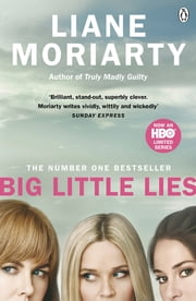 Big Little Lies - The No.1 bestseller behind the award-winning TV series ekitaplar by Liane Moriarty