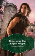 Redeeming The Rogue Knight ebook by