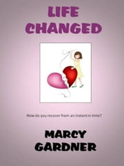 Life Changed ebook by Marcy Gardner