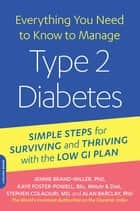 Everything You Need to Know to Manage Type 2 Diabetes ebook by Stephen Colagiuri,Alan Barclay,Jennie Brand-Miller,Kaye Foster-Powell