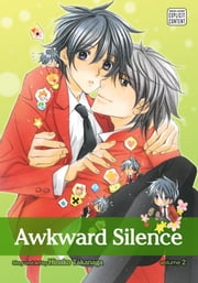 Awkward Silence, Vol. 2 (Yaoi Manga) ebook by Hinako Takanaga