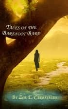 Tales of the Barefoot Bard ebook by Zoe E. Carbajales