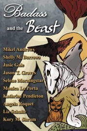 Badass and the Beast: 10 ebook by Kory M. Shrum