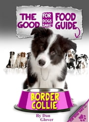 The Border Collie Good Food Guide ebook by Caroline Smith