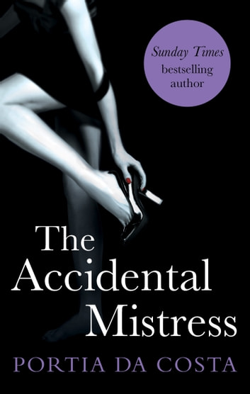 The Accidental Mistress ebook by Portia Da Costa