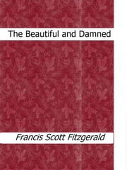 The Beautiful and Damned ebook by Francis Scott Fitzgerald