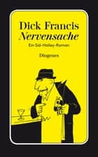 Nervensache - Ein Sid-Halley-Roman ebook by Dick Francis