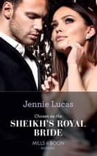 Chosen As The Sheikh's Royal Bride (Mills & Boon Modern) (Conveniently Wed!, Book 16) 電子書籍 by Jennie Lucas