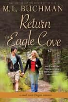 Return to Eagle Cove ebook by M. L. Buchman