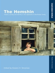The Hemshin - History, Society and Identity in the Highlands of Northeast Turkey ebook by Hovann Simonian