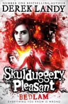 Bedlam (Skulduggery Pleasant, Book 12) ebook by Derek Landy