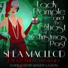 Lady Rample and the Ghost of Christmas Past audiobook by Shéa MacLeod